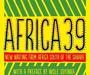 AFRICA 39- NEW WRITING FROM AFRICA, SOUTH OF THE SAHARA