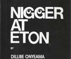 FEBRUARY BOOK OF THE MONTH: NIGGER AT ETON by DILLIBE ONYEAMA