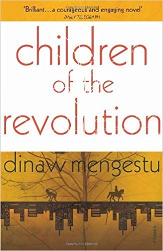 FEBRUARY 2015 BOOK-OF-THE- MONTH is CHILDREN OF THE REVOLUTION by DINAW MENGESTU