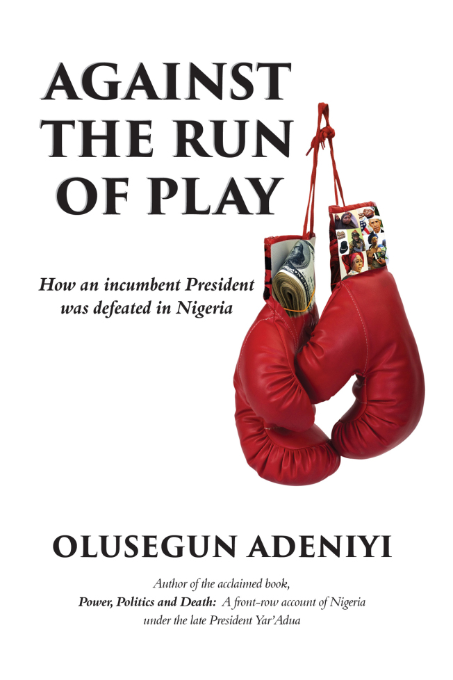 JULY 2017 BOOK-OF-THE-MONTH is AGAINST THE RUN OF PLAY by OLUSEGUN ADENIYI