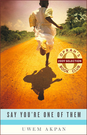 JANUARY 2015 BOOK-OF-THE-MONTH is SAY YOU ARE ONE OF THEM by UWEM AKPAN