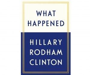 NOVEMBER 2017 BOOK-OF-THE-MONTH IS 'WHAT HAPPENED' by HILLARY RODHAM CLINTON