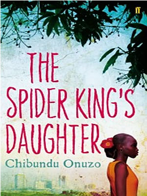 RBC Book Of the Month July 2012 – The Spider King's Daughter by Chibundu Onuzo