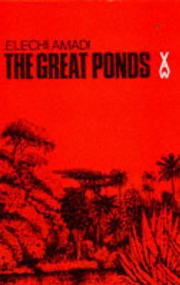 PHWBC Book-Of-The-Month May 2014 – The Great Ponds By Elechi Amadi