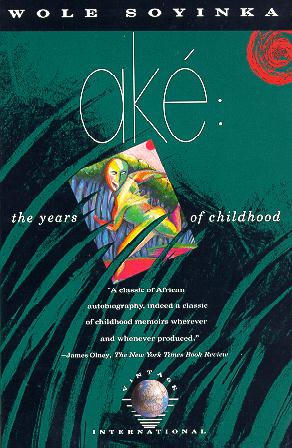 PHWBC Book-Of-The-Month July 2014 – Ake: The Years Of Childhood By Wole Soyinka