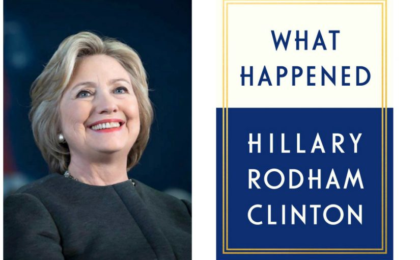 HILARY CLINTON TO RELEASE A NEW BOOK TITLED WHAT HAPPENED
